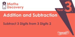 Year 3 Subtract 3 Digits from 3 Digits 2 Lesson