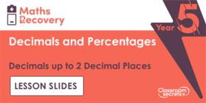Year 5 Decimals up to 2 Decimal Places Maths Recovery