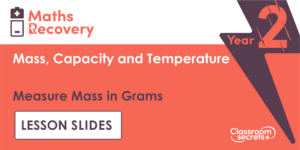 Measure Mass in Grams Maths Recovery